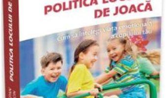 Download  Politica locului de joaca – Stanley I. Greenspan, Jacqueline Salmon PDF Online