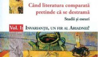 Download  Cand literatura comparata pretinde ca se destrama Vol.1 – Nicoleta Popa Blanariu PDF Online