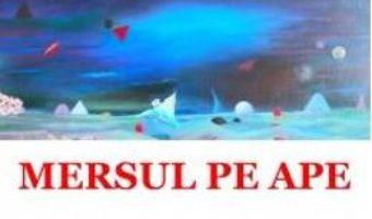 Download  Mersul pe ape – Mariana Sipos PDF Online