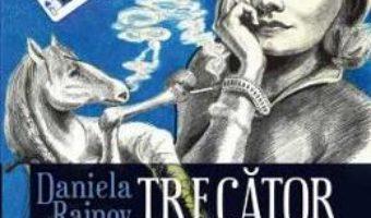 Download  Trecator prin viata altora – Daniela Rainov PDF Online