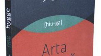 Download  Cartea despre HYGGE. Arta daneza de a trai bine – Louisa Thomsen Brits PDF Online