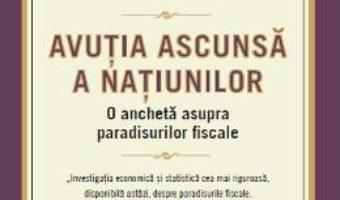 Download  Avutia ascunsa a natiunilor – Gabriel Zucman PDF Online