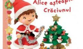 Cartea Micii curiosi: Alice asteapta Craciunul (download, pret, reducere)