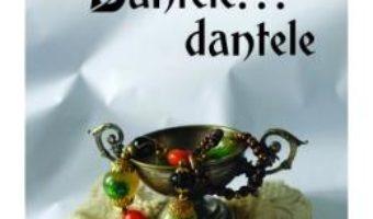 Download  Dantele… dantele – Tatiana Margescu PDF Online