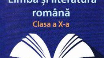 Cartea Limba romana – Clasa 10 – Manual. Perspectiva 2020 – Florin Ionita, Marilena Lascar (download, pret, reducere)