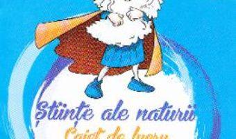 Download  Stiinte ale naturii – Clasa 4 – Caiet – Nicolae Ploscariu PDF Online