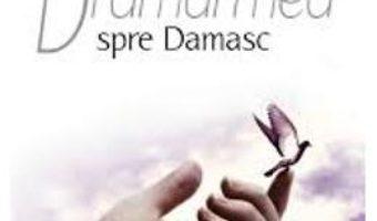 Download  Drumul meu spre Damasc – Eloy Torres Roman PDF Online