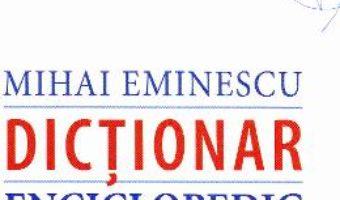 Download  Mihai Eminescu. Dictionar enciclopedic PDF Online