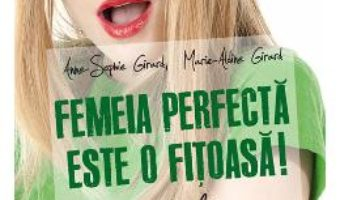 Download  Femeia perfecta este o fitoasa! 2 Intoarcerea – Anne-Sophie Girard PDF Online