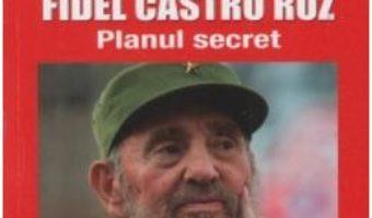 Download  CIA. Tentativele de asasinare ale lui Fidel Castro Ruz – Emil Strainu PDF Online