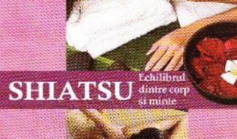 Download  Shiatsu, Echilibrul dintre corp si minte – Julia Hatcher PDF Online