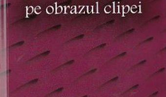 Download  Gravuri pe pbrazul clipei – Antonia Bodea PDF Online