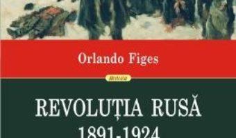 Cartea Revolutia Rusa 1891-1924 – Orlando Figes (download, pret, reducere)
