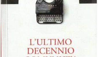 Download  L'ultimo decennio comunista PDF Online