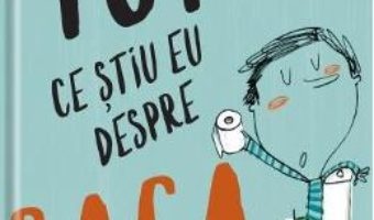 Cartea Tot ce stiu eu despre caca – Jaume Copons, Merce Gali (download, pret, reducere)