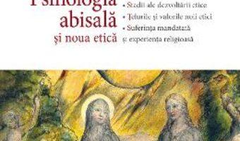 Cartea Psihologia abisala si noua etica – Erich Neumann (download, pret, reducere)