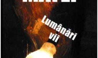Cartea Lumanari vii – Teodora Matei (download, pret, reducere)
