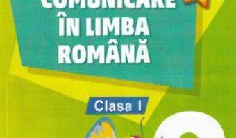 Cartea Comunicare in limba romana – Clasa 1. Partea 2 – Cristina Botezatu (download, pret, reducere)