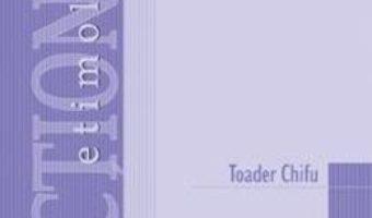 Cartea Dictionar etimologic de botanica sistematica – Toader Chifu (download, pret, reducere)