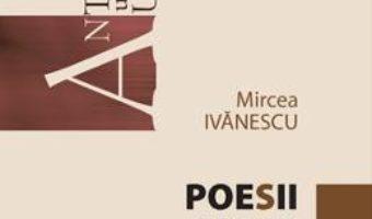 Cartea Poesii alese – Mircea Ivanescu (download, pret, reducere)