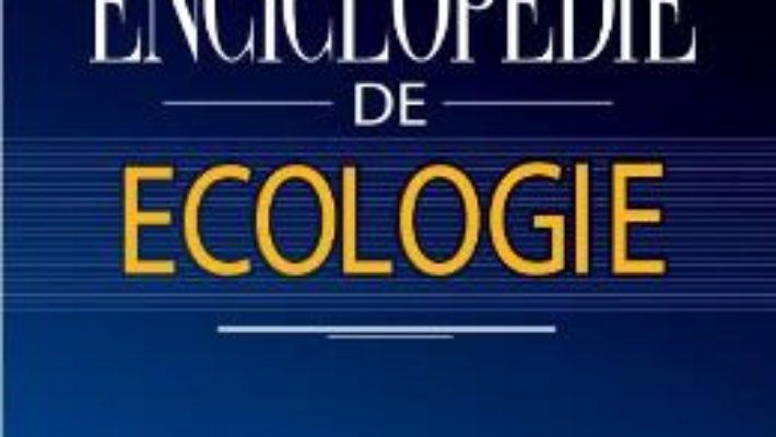 Cartea Enciclopedie de ecologie – Ion I. Dediu (download, pret, reducere)