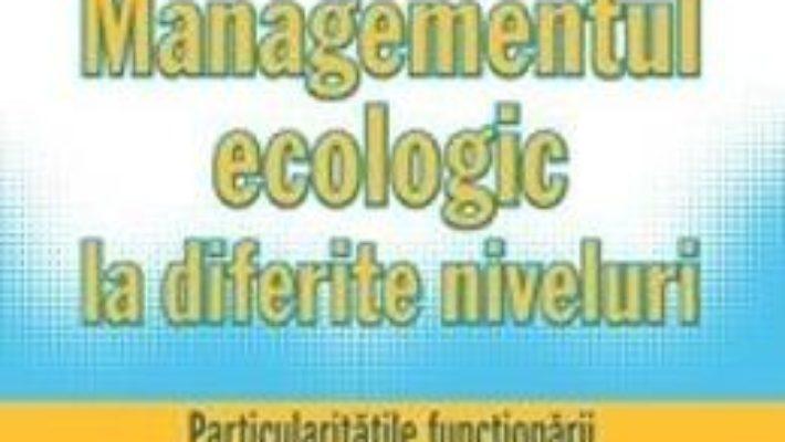 Cartea Managementul eEcologic la diferite niveluri – Arcadie Capcelea (download, pret, reducere)