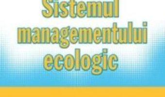 Cartea Sistemul managementului ecologic – Arcadie Capcelea (download, pret, reducere)