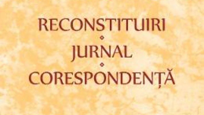 Cartea Reconstituiri. Jurnal. Corespondenta – Paul Mihail (download, pret, reducere)