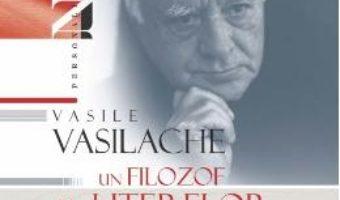 Cartea Vasile Vasilache, un filozof al literelor basarabene (download, pret, reducere)