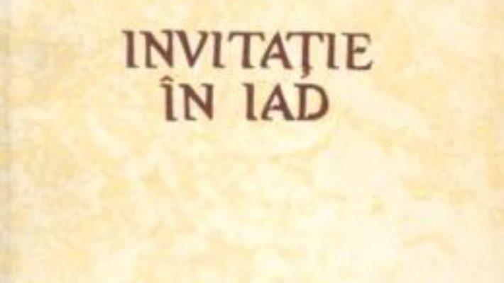 Cartea Invitatie in iad – Dumitru Crihan (download, pret, reducere)