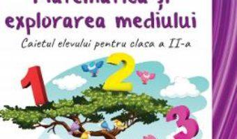 Cartea Matematica si Explorarea mediului – Clasa 2 2018 – Caiet – Rodica Chiran, Mihaela-Ada Radu, Olga Piriiala (download, pret, reducere)