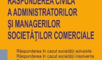 Cartea Raspunderea civila a administratorilor si managerilor societatilor comerciale – Sebastian Bodu (download, pret, reducere)