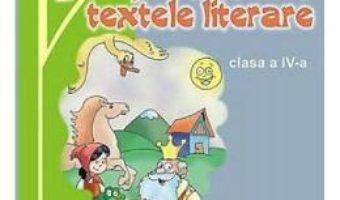 Cartea Sa aprofundam textele literare – Clasa 4 – Marcela Penes (download, pret, reducere)