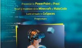 Cartea Informatica si TIC – Alina Gabriela Boca, Carmen Popescu, Maria Nita, Adrian Nita (download, pret, reducere)