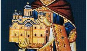 Cartea Sfantul Mare Mucenic Cneaz Lazar. Viata, minunile, slujba si acatistul (download, pret, reducere)