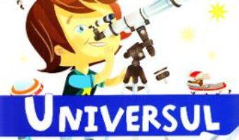 Cartea Enciclopedia celor mici – Universul (Larousse) (download, pret, reducere)