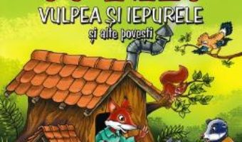 Cartea 3 povesti cu talc: Vulpea si iepurele si alte povesti (download, pret, reducere)
