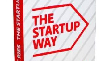 Cartea The Startup Way – Eric Ries (download, pret, reducere)