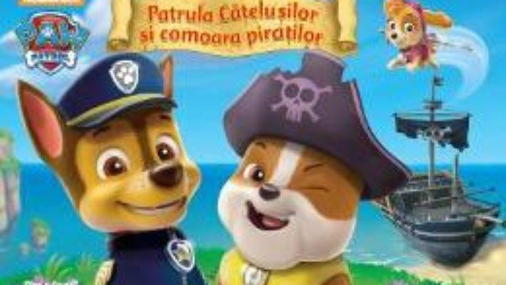 Cartea Patrula Catelusilor si comoara piratilor (download, pret, reducere)