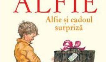Cartea Alfie. Alfie si cadoul surpriza – Shirley Hughes (download, pret, reducere)