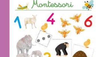 Cartea Prima mea carte de activitati cu numere. Montessori. 3-6 ani (download, pret, reducere)