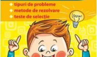 Cartea Matematica – Clasa 3-4 – Tipuri de probleme. Metode de rezolvare. Teste de selectie – T. Stefanica (download, pret, reducere)