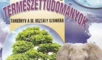 Cartea Stiinte ale naturii – Clasa 3 – Manual (Lb. Maghiara) – Mihaela-Ada Radu, Dumitra Radu (download, pret, reducere)