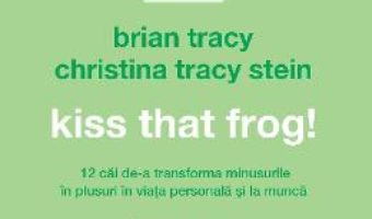 Cartea Audiobook Kiss that frog! – Brian Tracy, Christina Tracy Stein (download, pret, reducere)