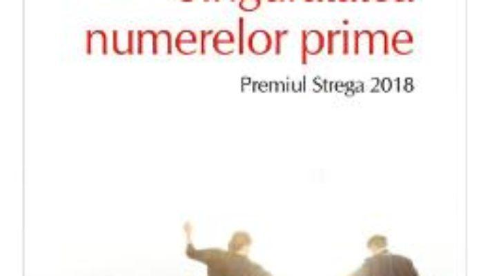 Cartea Singuratatea numerelor prime – Paolo Giordano (download, pret, reducere)
