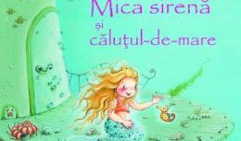 Cartea Mica sirena si calutul-de-mare – Jana Frey, Stefanie Dahle (download, pret, reducere)