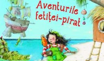 Cartea Aventurile fetitei-pirat – Stefanie Dahle (download, pret, reducere)
