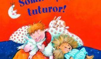 Cartea Somn usor tuturor! – Dagmar Geisler, Paul Maar (download, pret, reducere)