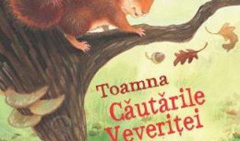 Cartea Toamna. Cautarile veveritei – Anita Loughrey, Daniel Howarth (download, pret, reducere)