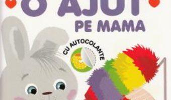 Cartea Iepurasul Bunny: O ajut pe mama 2 ani+ (download, pret, reducere)